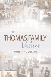 The Thomas Family Values ebook by Phil Anderson