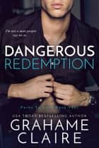 Dangerous Redemption ebook by Grahame Claire