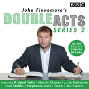 John Finnemore's Double Acts: Series 2 - 6 full-cast radio dramas audiobook by John Finnemore