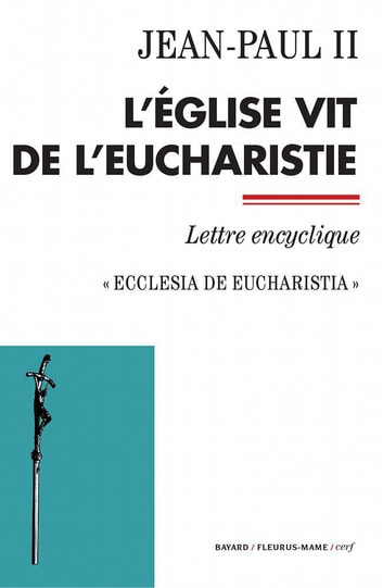 L'Église vit de l'Eucharistie - Ecclesia de Eucharistia - Lettre encyclique ebook by Jean-Paul II