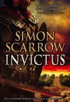 Invictus eBook by Simon Scarrow
