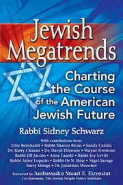Jewish Megatrends - Charting the Course of the American Jewish Future ebook by Rabbi Sidney Schwarz
