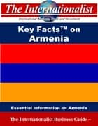 Key Facts on Armenia - Essential Information on Armenia 電子書 by Patrick W. Nee