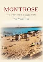 Montrose The Postcard Collection ebook by Tom Valentine