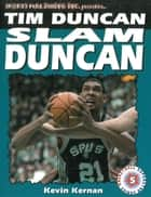 Tim Duncan - Slam Duncan ebook by Kevin Kernan