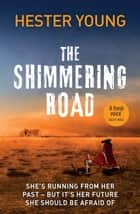 The Shimmering Road ebook by Hester Young