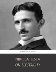 On Electricity ebook by Nikola Tesla