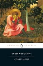 Confessions ebook by R. Pine-Coffin, Saint Augustine