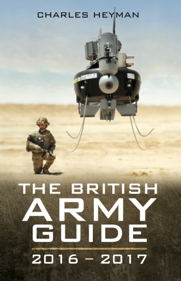 The British Army Guide - 2016-2017 ebook by Charles Heyman