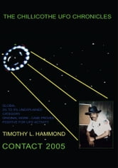 The Chillicothe UFO Chronicles Contact 2005 ebook by Timothy L. Hammond
