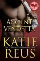 Ancient Vendetta ebook by Katie Reus