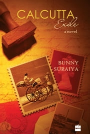 Calcutta Exile ebook by Bunny Suraiya