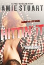 Hittin' It - A Hitman Romance ebook by Amie Stuart