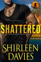 Shattered ebook by Shirleen Davies