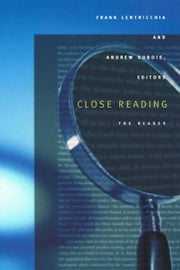 Close Reading - The Reader ebook by Frank Lentricchia,Andrew DuBois,John Crowe Ransom,Cleanth Brooks,Kenneth Burke
