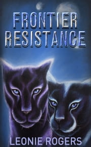 Frontier Resistance ebook by Leonie Rogers