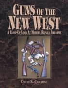 Guns of the New West ebook by David Chicoine