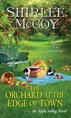 The Orchard at the Edge of Town ebook by Shirlee McCoy