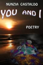 You And I Poetry ebook by Nunzia Castaldo