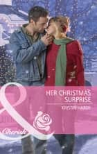 Her Christmas Surprise (Mills & Boon Cherish) eBook by Kristin Hardy