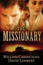 The Missionary ebook by Carmichael, William, and Lambert,...