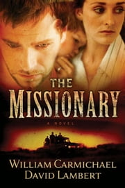 The Missionary ebook by Carmichael,William,and Lambert,David
