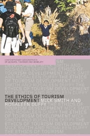 The Ethics of Tourism Development ebook by Rosaleen Duffy,Mick Smith