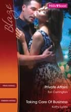 Private Affairs/Taking Care Of Business ebook by Tori Carrington, Kathy Lyons