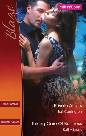 Private Affairs/Taking Care Of Business ebook by Tori Carrington,Kathy Lyons