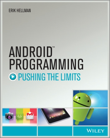 Android Programming - Pushing the Limits ebook by Erik Hellman