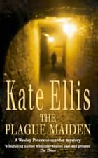 The Plague Maiden ebook by Kate Ellis