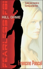 Kill Game ebook by Francine Pascal