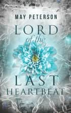 Lord of the Last Heartbeat - A Fantasy Romance ebook by