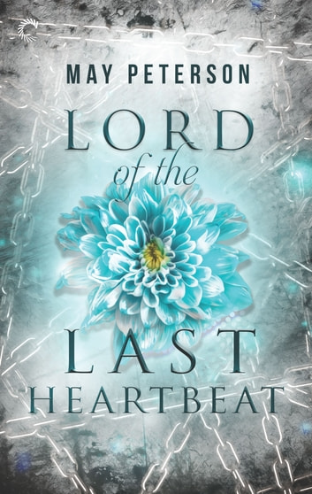 Lord of the Last Heartbeat - A Fantasy Romance ebook by May Peterson