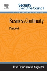 Business Continuity - Playbook ebook by Bob Hayes,Kathleen Kotwica,Dean Correia