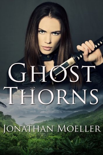 Ghost Thorns (World of the Ghosts short story) ebook by Jonathan Moeller