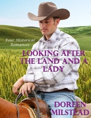 Looking After the Land & a Lady: Four Historical Romances ebook by Doreen Milstead