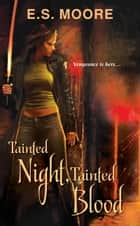 Tainted Night, Tainted Blood ebook by E.S. Moore