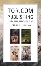 Tor.com Publishing Editorial Spotlight #3 - A Selection of Novellas ebook by Ellen Datlow, Stephen Graham Jones, Victor LaValle,...