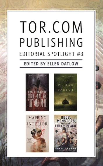 Tor.com Publishing Editorial Spotlight #3 - A Selection of Novellas ebook by Stephen Graham Jones,Victor LaValle,Kelly Robson,Jeffrey Ford