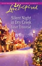 Silent Night in Dry Creek ebook by Janet Tronstad
