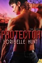 Protector ebook by Loribelle Hunt
