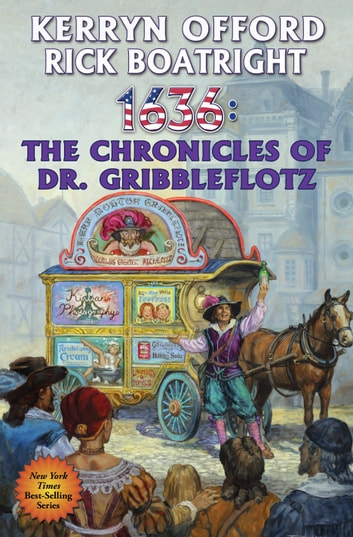 1636: The Chronicles of Dr. Gribbleflotz ebook by Kerryn Offord,Rick Boatright