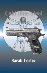 Cold Blue Steel ebook by Ms. Sarah Cortez
