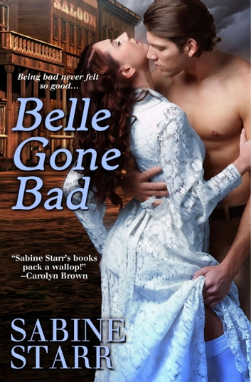 Belle Gone Bad ebook by Sabine Starr