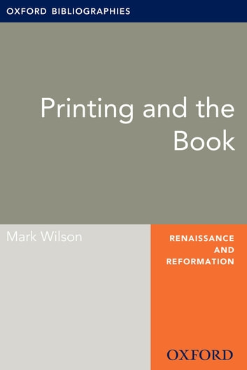 Printing and the Book: Oxford Bibliographies Online Research Guide ebook by Mark Wilson
