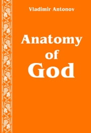 Anatomy of God ebook by Vladimir Antonov