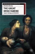 The Great Irish Famine ebook by Christine Kinealy