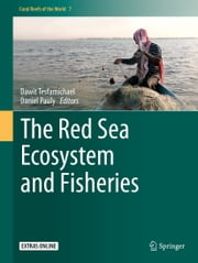 The Red Sea Ecosystem and Fisheries ebook by Dawit Tesfamichael,Daniel Pauly