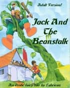 Jack and the Beanstalk (Adult Version) ebook by Robert Lubrican